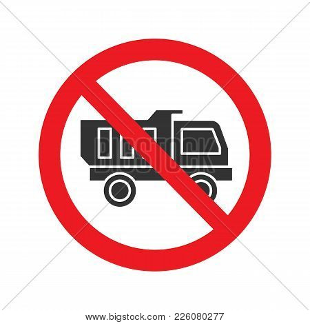 Forbidden Sign With Truck Glyph Icon. No Lorry Prohibition. Stop Silhouette Symbol. Negative Space.