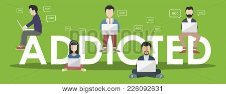 Social Media Concept. Addicted People Concept. Illustration Of Young People Using Lap Tops. Flat Des