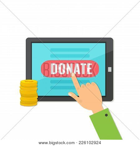Donate Money With Computer Tablet. Charity, Donation Concept. Online Payment. Vector Illustration
