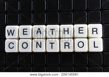 Weather Control Text Word Title Caption Label Cover Backdrop Background. Alphabet Letter Toy Blocks