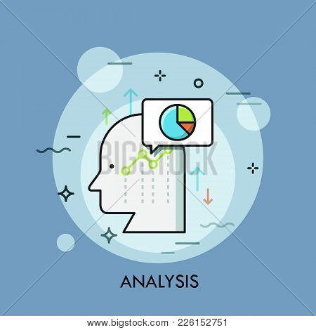 Human Head, Speech Bubble, Graphs And Charts. Business Analysis, Analytical Thinking, Growth Strateg