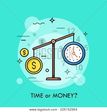 Watch And Dollar Coin On Scales. Time Or Money, Busyness And Strenuous Life, Choice And Dilemma Conc