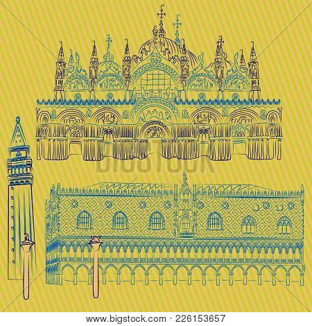Vector Sketches Of The Doges' Palace, St. Mark's Basilica, Saint Mark Campanile And The Columns Of S