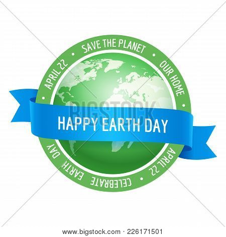 Earth Day. Vector Illustration Of Green Globe Planet With Blue Ribbon
