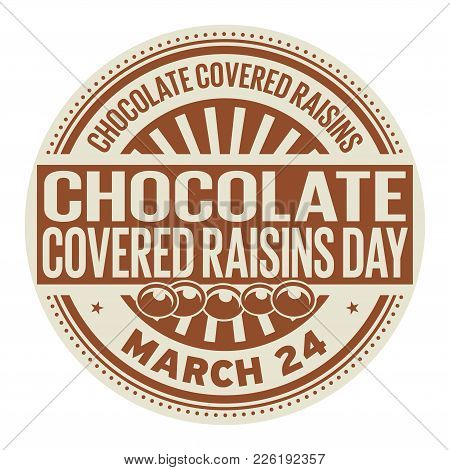 Chocolate Covered Raisins Day, March 24, Rubber Stamp, Vector Illustration