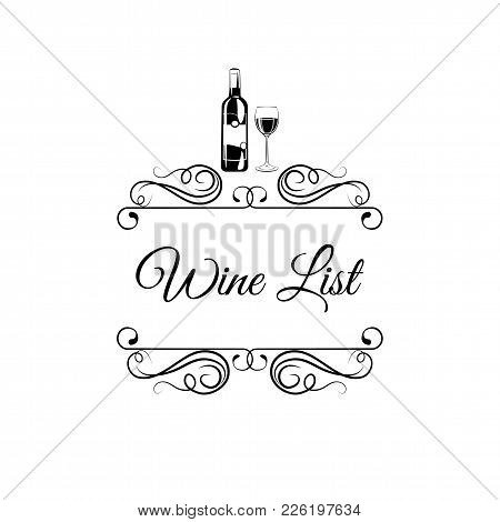 Wine List With Bottle, Swirls, Ornate Frame, Line Design, Wine Bottle And Glass, Vector Illustration