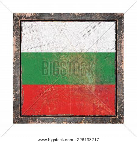 3d Rendering Of A Bulgaria Flag Over A Rusty Metallic Plate Wit A Rusty Frame. Isolated On White Bac