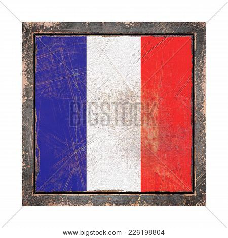 3d Rendering Of A France Flag Over A Rusty Metallic Plate Wit A Rusty Frame. Isolated On White Backg