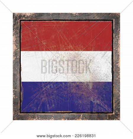 3d Rendering Of An Holland Flag Over A Rusty Metallic Plate Wit A Rusty Frame. Isolated On White Bac