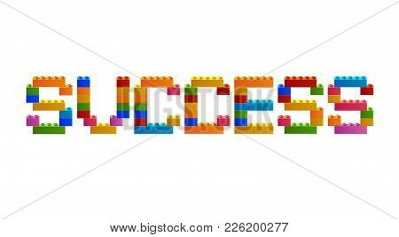 Word SUCCESS from the blocks of the constructor. A word from the constructor. Multicolored words with blocks of the constructor. Words with toy blocks of the constructor. Plastic building blocks poster