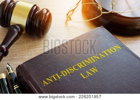 Anti Discrimination Law On A Table. Equality Concept.