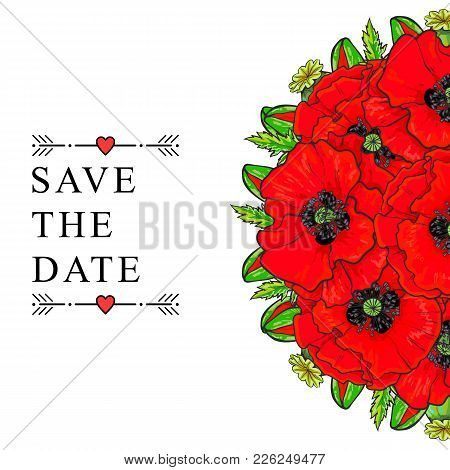 Wedding Invitation Design With Save The Date Text Decorates With Beautiful Hand-drawn Poppy Flowers,