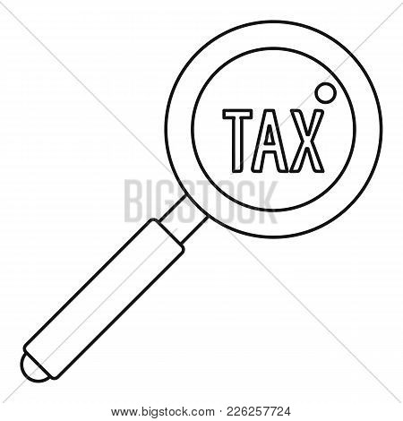Look At Tax Icon. Outline Illustration Of Look At Tax Vector Icon For Web