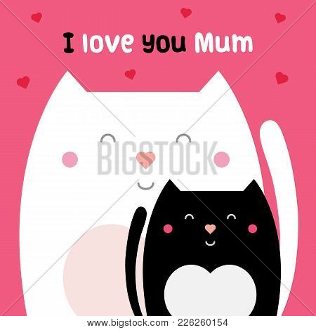 I Love You Mum. Vector Illustration Of Cats.