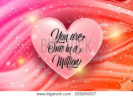 You Are One In Million Lettering On Pink Heart With Red Undulated Background. Calligraphic Inscripti
