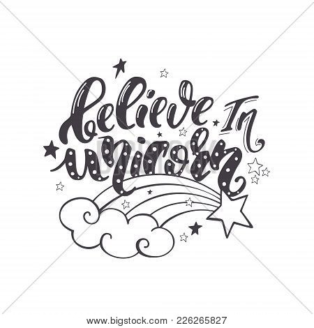 Believe In Unicorn. Vector Magic Handrawn Lettering Wiht Falling Star. Inspirational Quote For A Pri