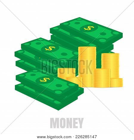 Stacks Of Paper Money And Stacks Of Gold Coins. Green Dollars. The Concept Of Financial Well-being.