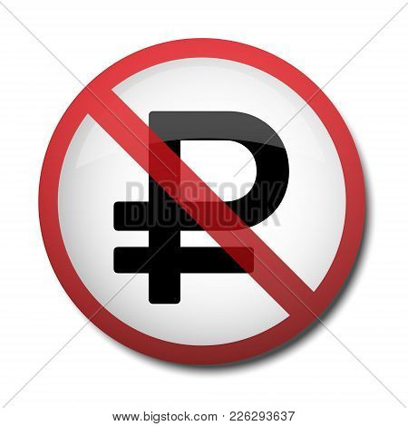 Illustration Of A Sign Prohibiting A Symbol Of The Ruble Isolated