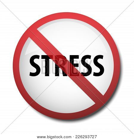 Illustration Of A Sign Prohibiting Stress Isolated