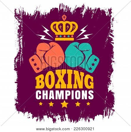 Vector Vintage Poster For Boxing With Gloves And Crown. Two Gloves And Crown For Boxing On Grunge Ba