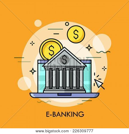 Classical Bank Building Against Laptop Screen And Dollar Coins On Background. E-banking, Online Appl