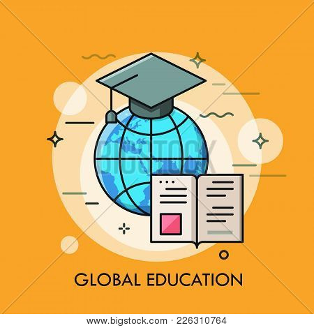 Globe With Graduation Cap And Opened Book. Modern Concept Of Global Education, International Student