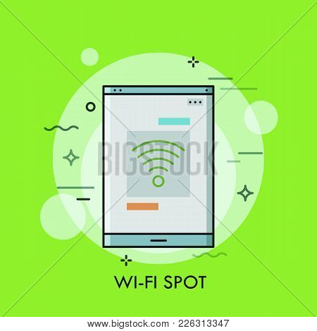 Smartphone Or Tablet Pc Screen With Wi-fi Symbol On It. Concept Of Free Wireless Internet Connection