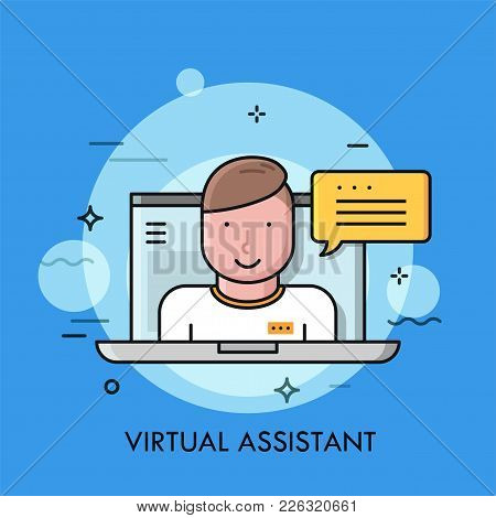 Human And Speech Bubble On Laptop Screen. Concept Of Virtual Assistant, Online Consultant. Internet