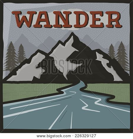 Vintage Hand Drawn Travel Poster. Camping Label, Brochure Concept. Mountain Expedition Logo Design.w