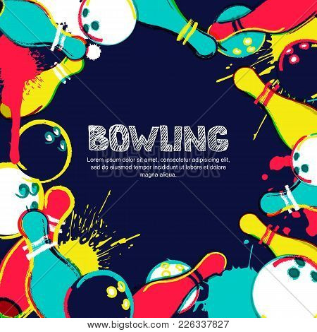 Vector Bowling Frame Background. Bowling Ball And Pins On Colorful Splash Background. Design For Ban