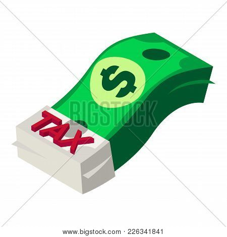 Tax Money Icon. Isometric Illustration Of Tax Money Vector Icon For Web