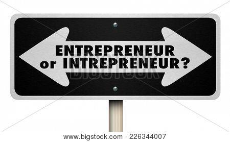 Entrepreneur or Intrepreneur Sign Choice Decision 3d Illustration