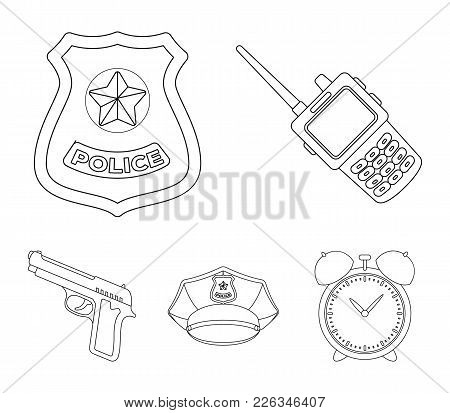Radio, Police Officer's Badge, Uniform Cap, Pistol.police Set Collection Icons In Outline Style Vect