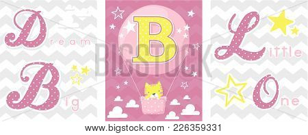 Posters Set Of Dream Big Little One Slogan With Baby Cat And Balloon With Initial Y. Can Be Used For