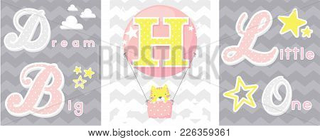 Posters Set Of Dream Big Little One Slogan With Baby Cat And Balloon With Initial H. Can Be Used For