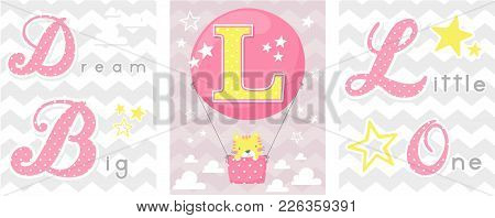 Posters Set Of Dream Big Little One Slogan With Baby Cat And Balloon With Initial L. Can Be Used For