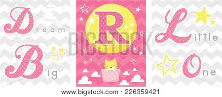 Posters Set Of Dream Big Little One Slogan With Baby Cat And Balloon With Initial R. Can Be Used For