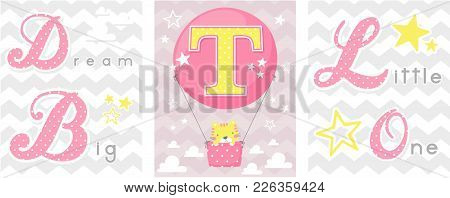 Posters Set Of Dream Big Little One Slogan With Baby Cat And Balloon With Initial T. Can Be Used For
