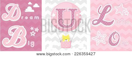 Posters Set Of Dream Big Little One Slogan With Baby Cat And Balloon With Initial U. Can Be Used For
