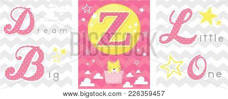 Posters Set Of Dream Big Little One Slogan With Baby Cat And Balloon With Initial Z. Can Be Used For