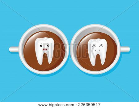 Tooth Characters On A Cup Of Coffee. Sadness And Happiness Expression. Dental Care Concept, Illustra