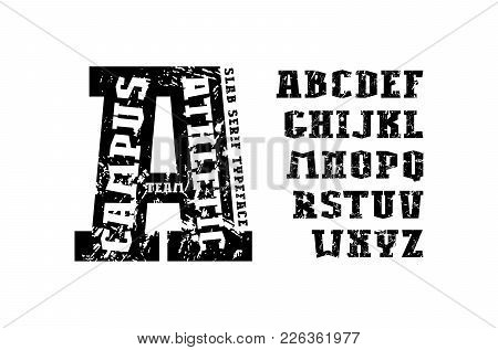 Slab Serif Font In Athletic Style. Extra Bold Face. Letters With Rust Texture For T-shirt And Title