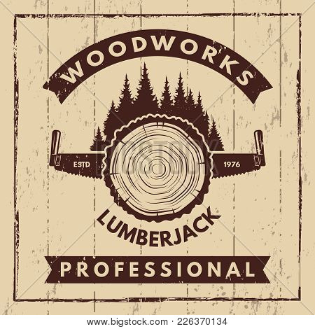 Retro Poster With Monochrome Symbols Of Sawmill And Woodcutter. Wood Timber Work, Nature Industry Wo
