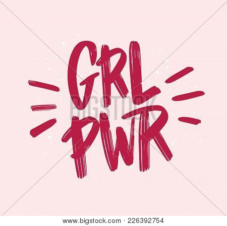 Girl Power Inscription Handwritten With Bright Pink Vivid Font. Grl Pwr Hand Lettering. Feminist Slo