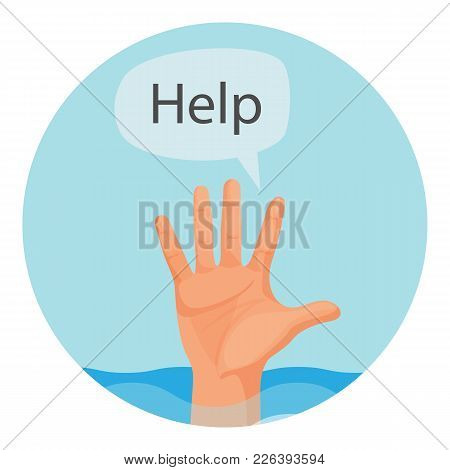 Hand Of Person Who Drowns With Sign Help Round Emblem. Palm That Sticks Out Of Water Surface And Ask