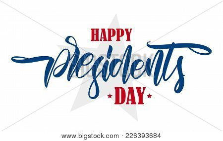 Vector Illustration: Calligraphic Hand Lettering Composition Of Happy Presidents Day With Stars.