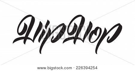 Vector Illustration: Handwritten Calligraphic Type Lettering Of Hip Hop.