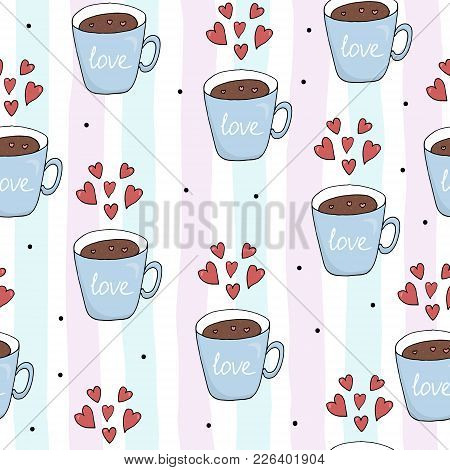 Valentine's Day Card. Cute Hand Drawn Seamless Pattern With Cup.
