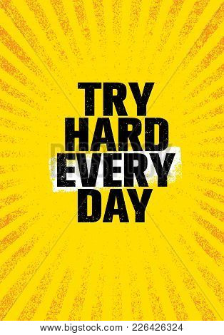 Try Hard Every Day. Inspiring Creative Motivation Quote Poster Template. Vector Typography Banner De