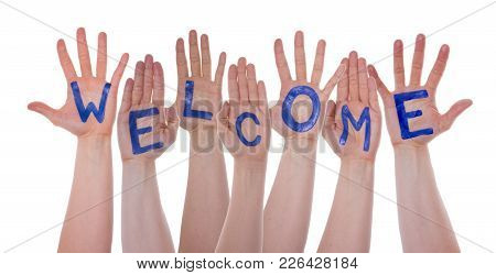 English Word Welcome On Hands Of White Caucasian People. Isolated On White Hands